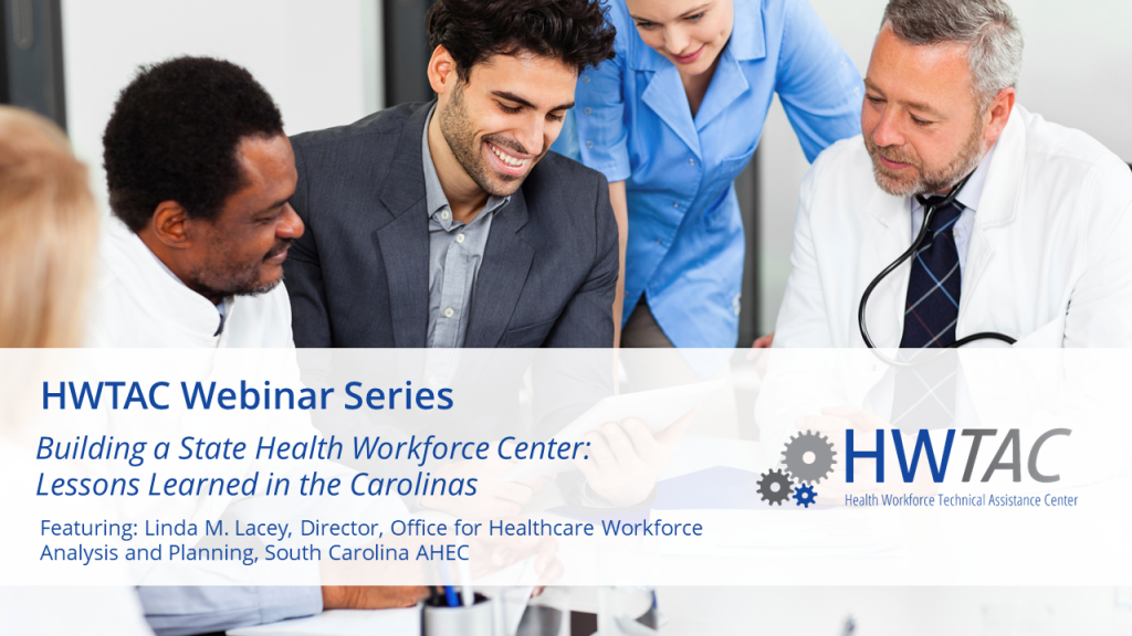 View Building a State Health Workforce Center: Lessons Learned in the Carolinas