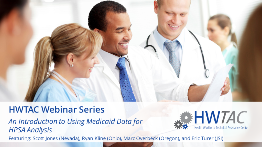 View An Introduction to Accessing, Understanding, and Using Medicaid Data for HPSA Analysis
