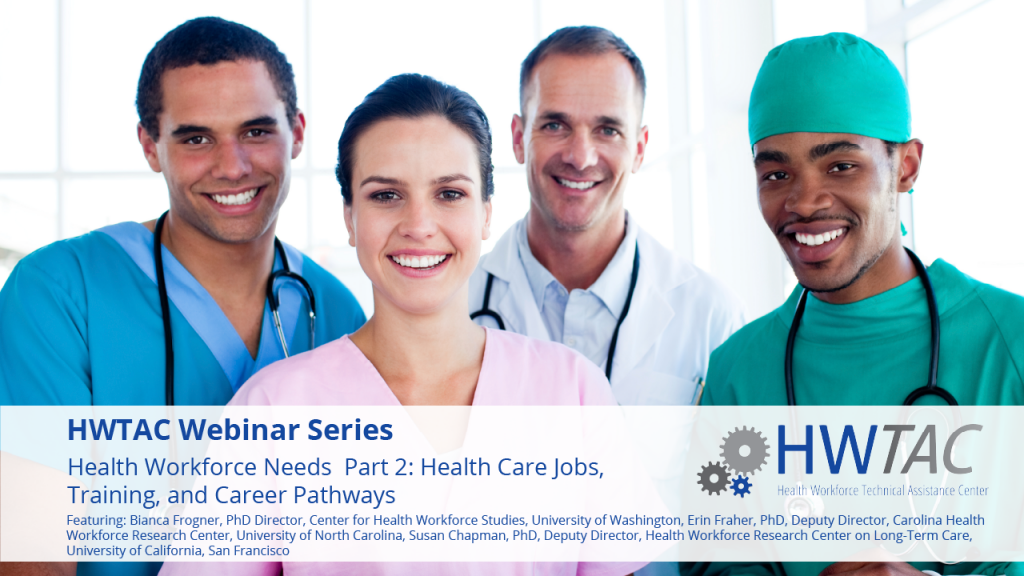 View Health Workforce Needs Part 2: Health Care Jobs, Training, and Career Pathways