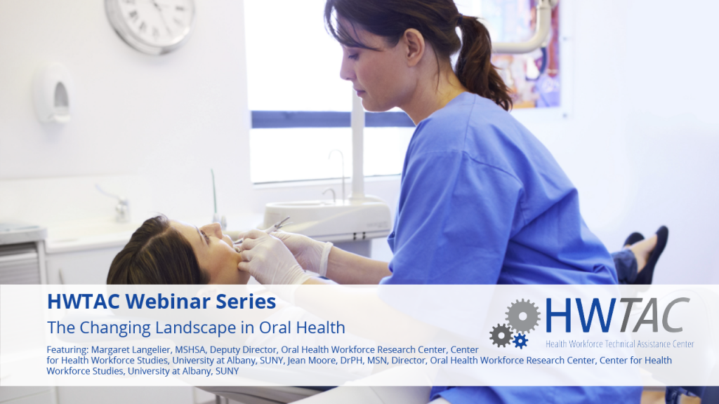 View The Changing Landscape in Oral Health: An Introduction to Workforce Strategies Designed to Expand Access to Care