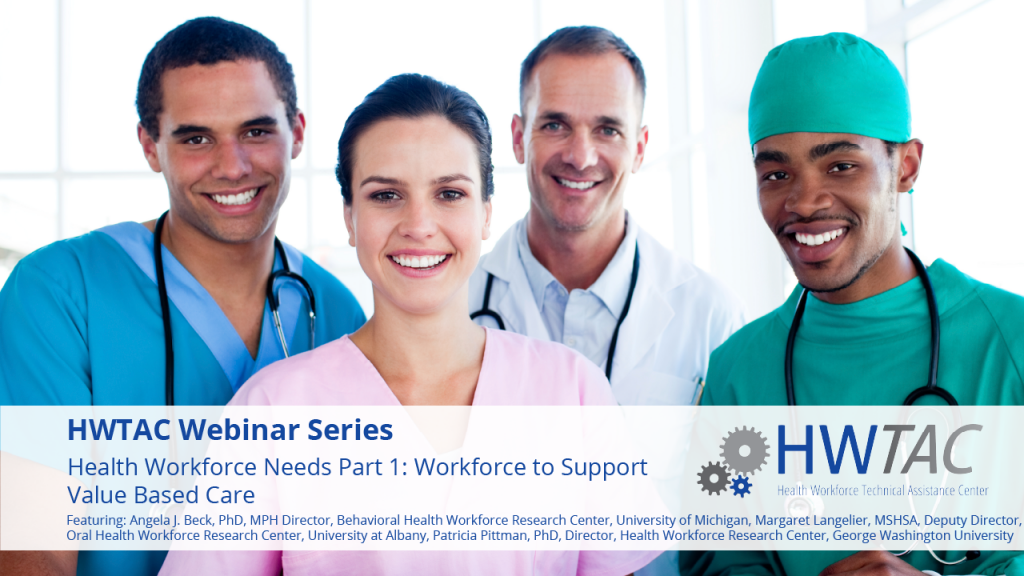 View Health Workforce Needs Part 1: Workforce to Support Value Based Care