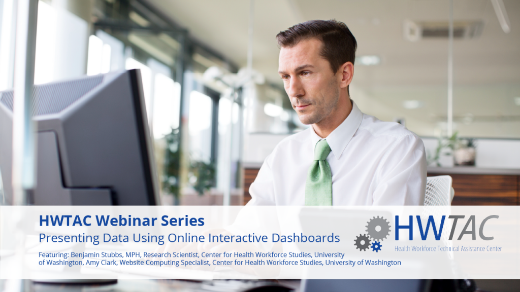 View Presenting Data Using Online Interactive Dashboards: The Washington State Health Workforce Sentinel Network Experience