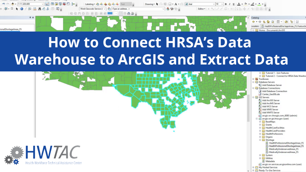 View How to Connect HRSA's Data Warehouse to ArcGIS and Extract Data