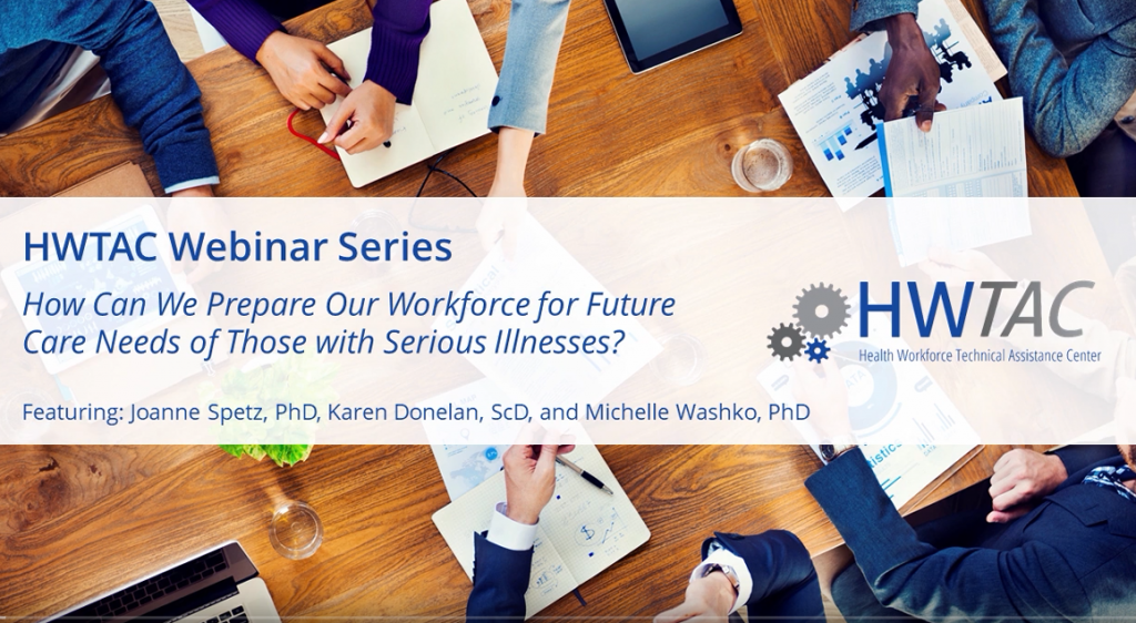 View How Can We Prepare Our Workforce for Future Care Needs of Those with Serious Illnesses?