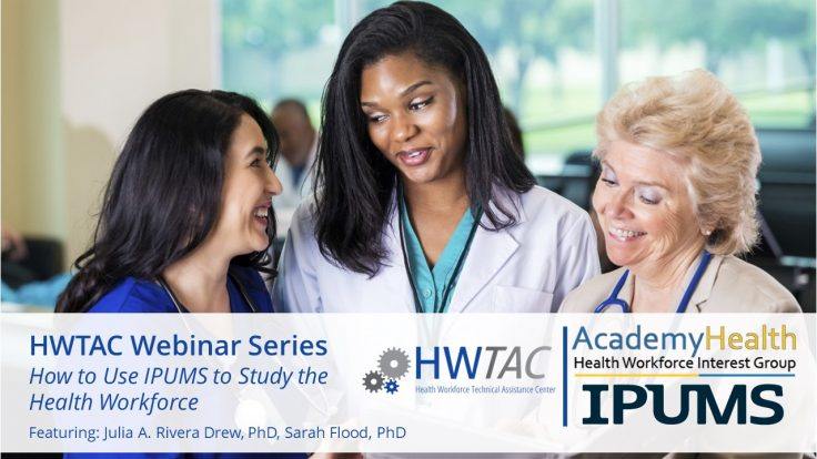 View How to Use IPUMS to Study the Health Workforce