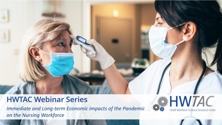 View Immediate and Long-term Economic Impacts of the Pandemic on the Nursing Workforce